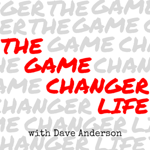 The Game Changer Life by Dave Anderson