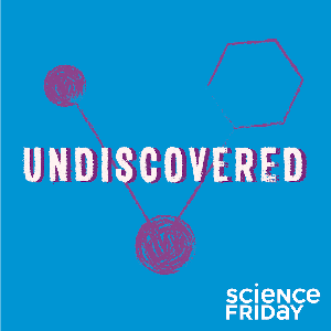 Undiscovered by Science Friday and WNYC Studios