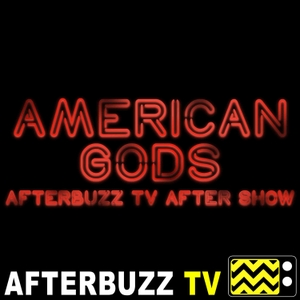 The American Gods Podcast by AfterBuzz TV