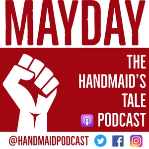 Mayday: The Handmaid's Tale Podcast by Justin Daniels