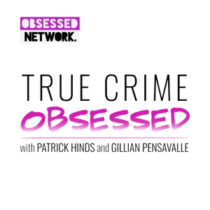 True Crime Obsessed by Obsessed Network