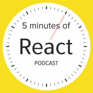 5 minutes of React by 5 minutes of React