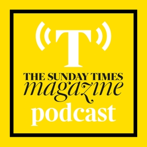 The Sunday Times Magazine Podcast - A new weekly podcast going behind the scenes of The Sunday Times Magazine's biggest int by The Sunday Times