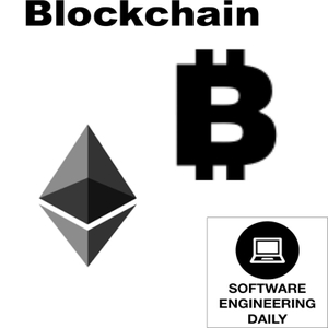 Blockchain – Software Engineering Daily