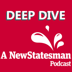 Deep Dive by New Statesman
