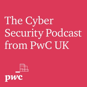 The cyber security podcast from PwC UK by PwC UK