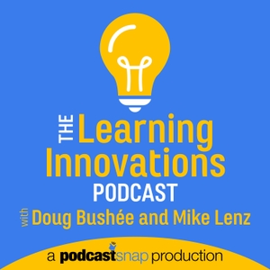 The Learning Innovations Podcast by Doug Bushée
