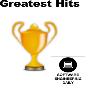 Greatest Hits – Software Engineering Daily by Greatest Hits – Software Engineering Daily
