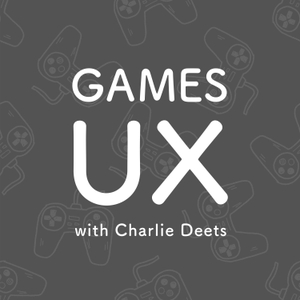 Games UX by Charlie Deets