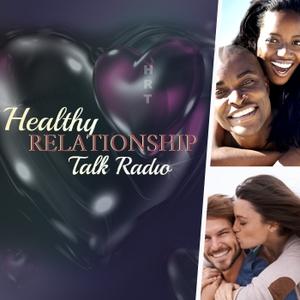 Healthy Relationship Talk Radio by Daaiyah Cixx