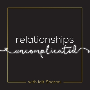 Relationships Uncomplicated by Idit Sharoni, relationship expert and affair recovery specialist un-complic