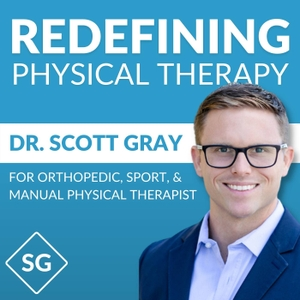 Redefining Physical Therapy by Dr. Scott Gray