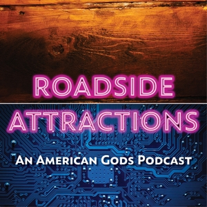 Roadside Attractions: The American Gods Podcast by Southgate Media Group