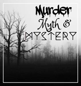 Murder, Myth & Mystery