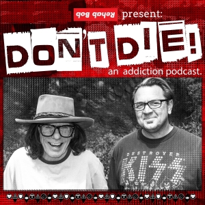 Bob Forrest's Don't Die Podcast by Bob Forrest