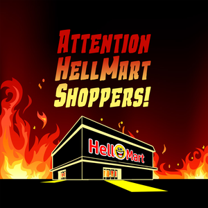 Attention HellMart Shoppers! by Harmless Entertainment