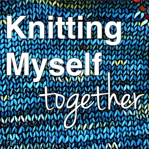 Knitting Myself Together by Dallas Ann Prentice