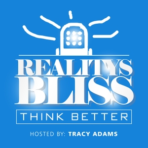 Reality's Bliss by Tracy Adams