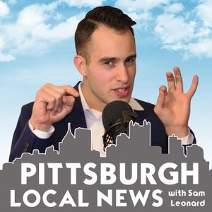 Pittsburgh Local News with Sam Leonard by Sam Leonard