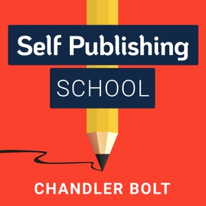 Self Publishing School : Learn How To Write A Book And Grow Your Business by Chandler Bolt, Founder of Self Publishing School