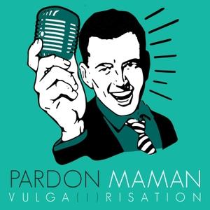 Pardon Maman by Pardon Maman