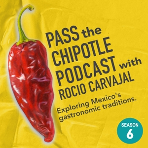 Pass the Chipotle Podcast by Rocio Carvajal