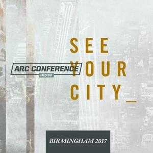 ARC Conference - Birmingham 2017 (Audio) by ARC Churches