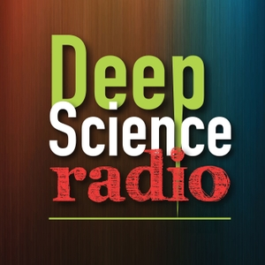 Deep Science Radio by Deep Science Radio