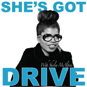 She's Got Drive: Black Women talk about Success and how they achieved it. by Shirley McAlpine