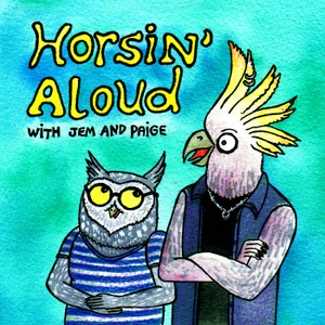 Horsin' Aloud: a BoJack Horseman Podcast by Jem de Salis and Paige Winkel