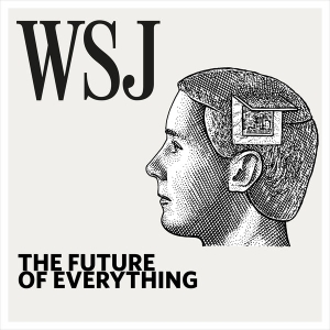 WSJ The Future of Everything by The Wall Street Journal