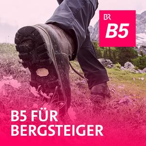 B5 für Bergsteiger by Bayerischer Rundfunk