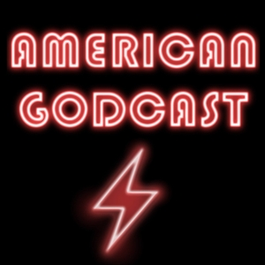American Gods: American Godcast by Podcastica