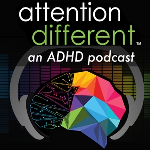 Attention Different | an ADHD podcast by Stephen Tonti & Aaron Smith