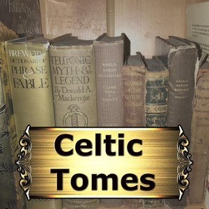 Celtic Tomes by Gary & Ruth Colcombe, Celtic Myth, Legend, Fairies & Folklore