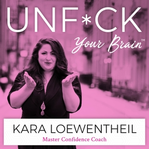 UnF*ck Your Brain by Kara Loewentheil