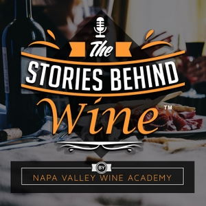 The Stories Behind Wine by Napa Valley Wine Academy