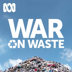 War on Waste by ABC Radio