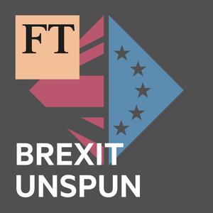 FT Brexit Unspun by Financial Times