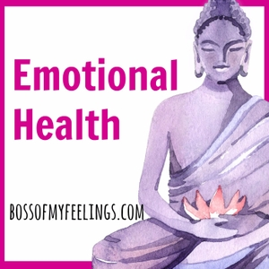 Emotional Health by BossofMyFeelings.com