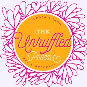 The Unruffled Podcast by Sondra Primeaux + Tammi Salas