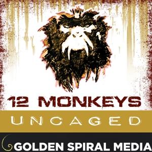 12 Monkeys Uncaged by Golden Spiral Media