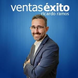 Ventas Éxito Podcast by Ricardo Ramos