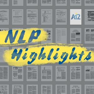 NLP Highlights by Allen Institute for Artificial Intelligence