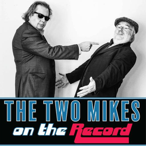 The Two Mikes - On the Record by The Two Mikes - On the Record