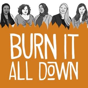 Burn It All Down by Burn It All Down
