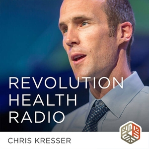 Revolution Health Radio by Chris Kresser