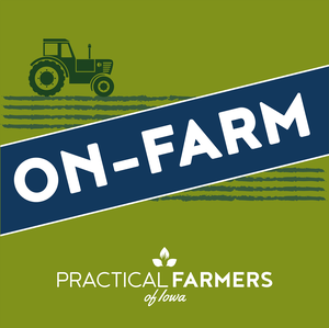 On-Farm: Conversations with Practical Farmers by Practical Farmers of Iowa
