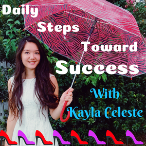 How To Stop Procrastinating From Daily Steps Toward Success: Motivation / Success / Inspiration by Kayla Celeste