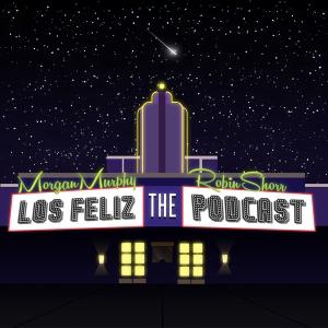Los Feliz: The Podcast by Morgan Murphy, Robin Shorr
